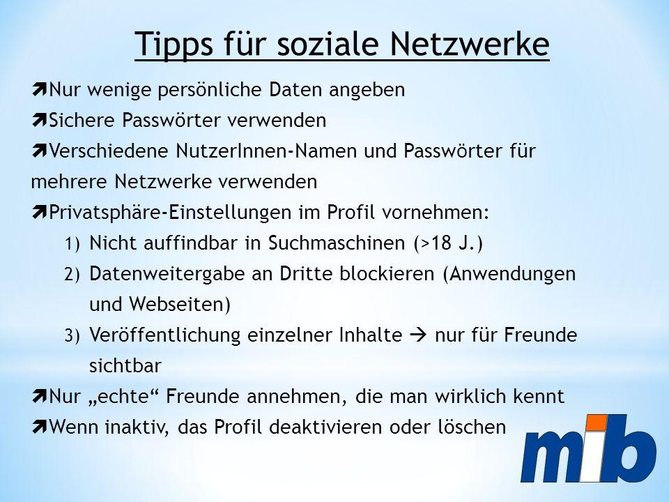  Nur wenige persönliche Daten angeben  Sichere Passwörter verwenden  Verschiedene NutzerInnen-Namen und Passw ö rter für mehrere Netzwerke verwende