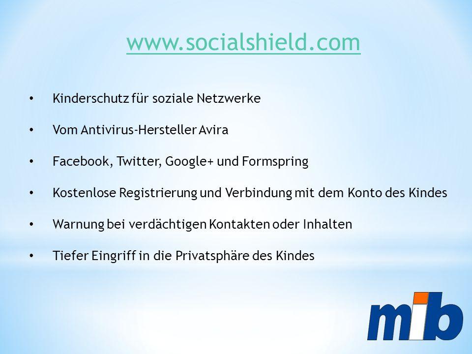 www.socialshield.com Kinderschutz für soziale Netzwerke Vom Antivirus-Hersteller Avira Facebook, Twitter, Google+ und Formspring Kostenlose Registrier