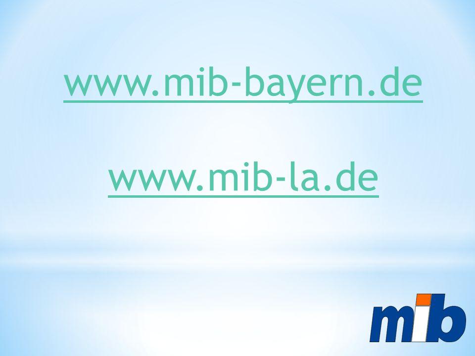 www.mib-bayern.de www.mib-la.de