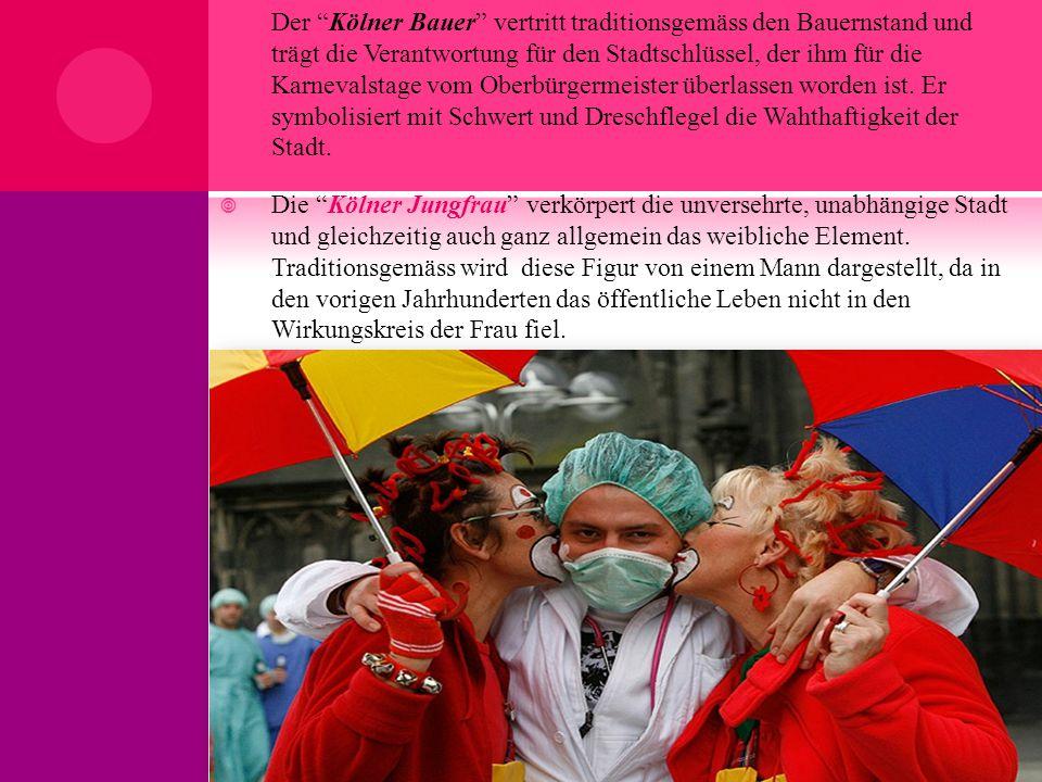 """ Der """"Kölner Bauer"""" vertritt traditionsgemäss den Bauernstand und trägt die Verantwortung für den Stadtschlüssel, der ihm für die Karnevalstage vom O"""