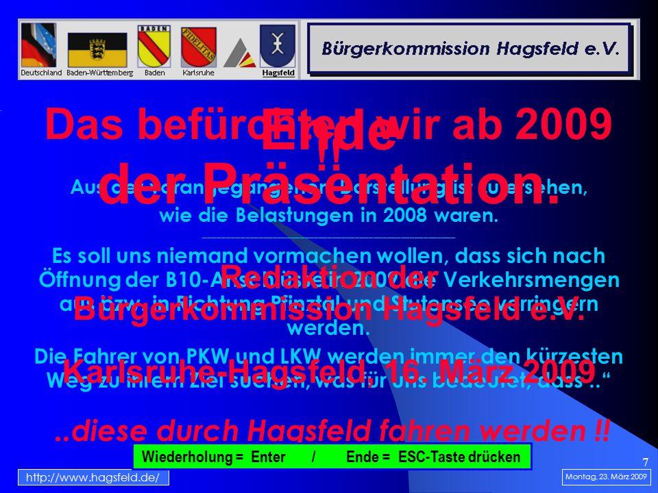 7 Das befürchten wir ab 2009 !. Montag, 23.