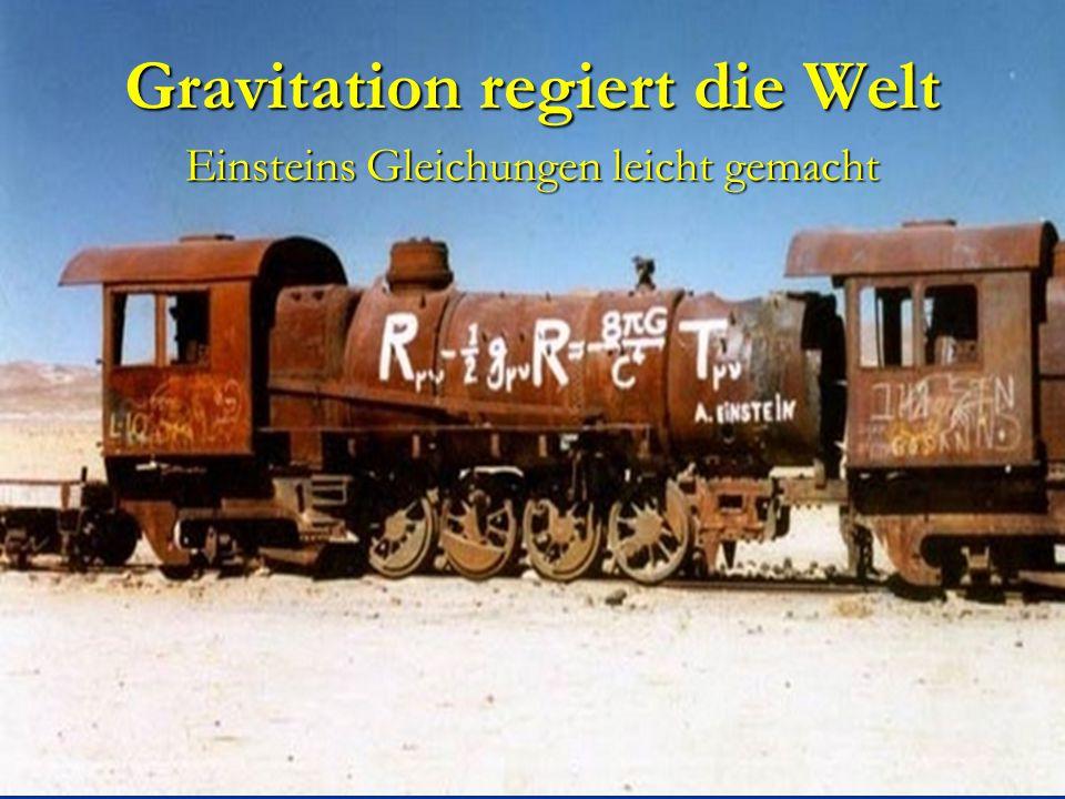Gravitation regiert die Welt Einsteins Gleichungen leicht gemacht