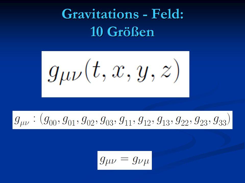 Gravitations - Feld: 10 Größen
