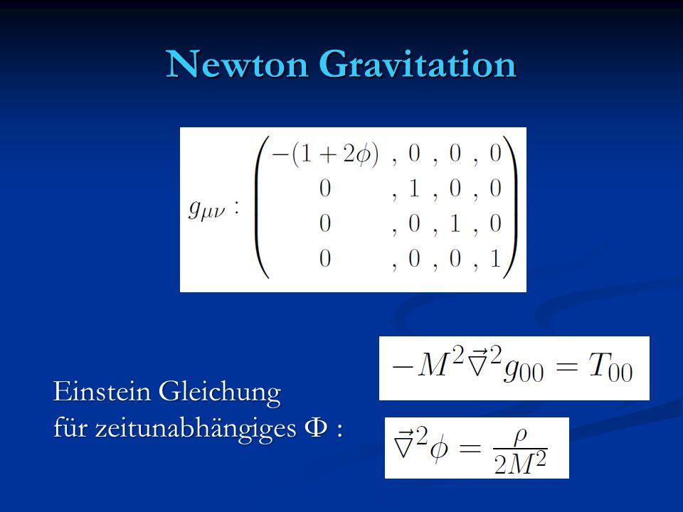 Newton Gravitation Einstein Gleichung für zeitunabhängiges Φ :