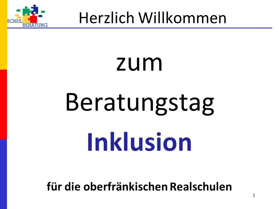 Herzlich Willkommen zum Beratungstag Inklusion für die oberfränkischen Realschulen 1