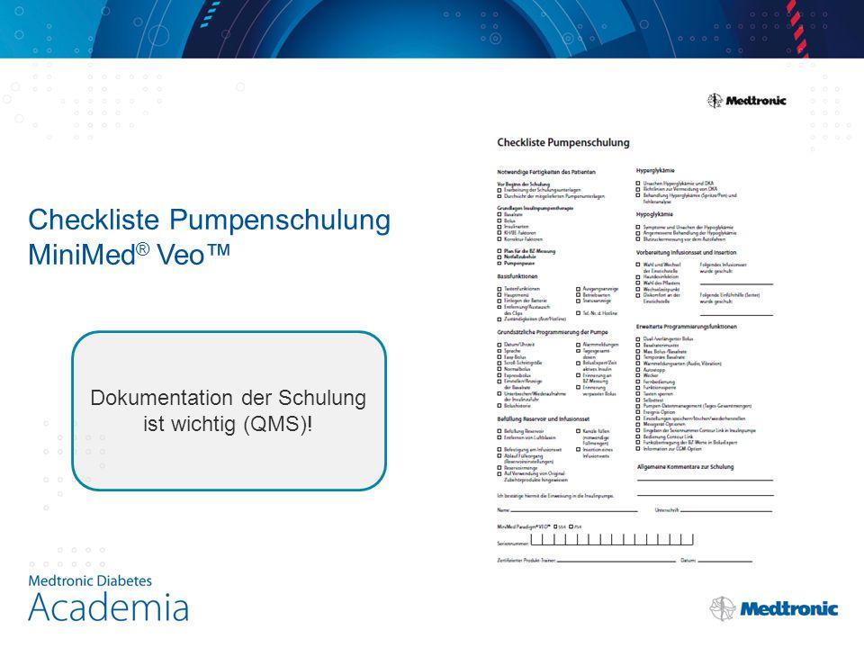 Checkliste Pumpenschulung MiniMed ® Veo™ Dokumentation der Schulung ist wichtig (QMS)!