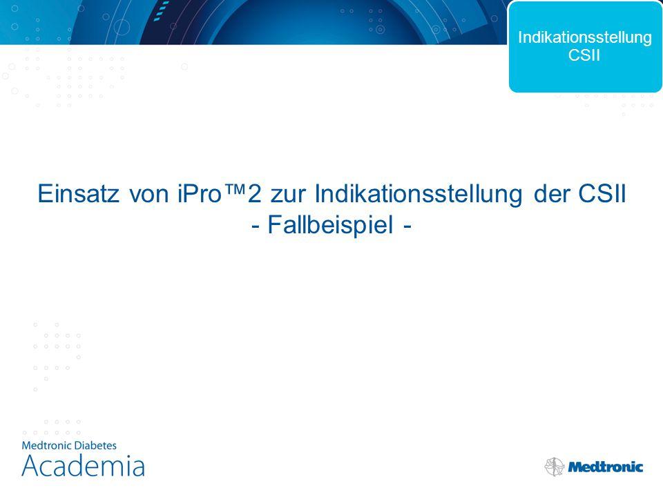 Einsatz von iPro™2 zur Indikationsstellung der CSII - Fallbeispiel - Indikationsstellung CSII