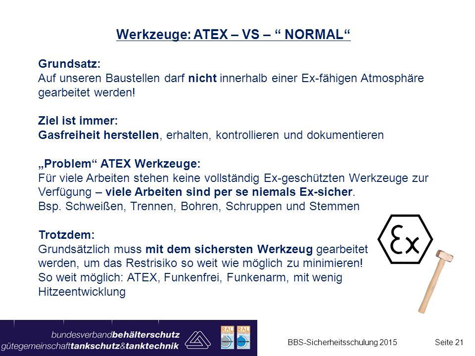 """Werkzeuge: ATEX – VS – """" NORMAL"""" Grundsatz: Auf unseren Baustellen darf nicht innerhalb einer Ex-fähigen Atmosphäre gearbeitet werden! Ziel ist immer:"""