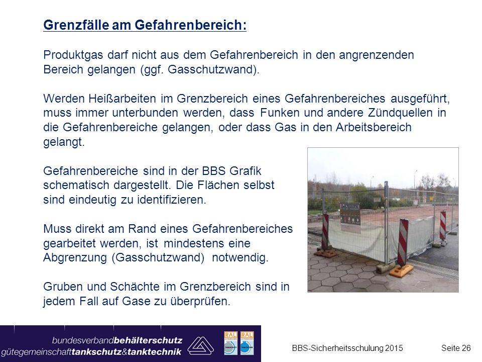 Grenzfälle am Gefahrenbereich: Produktgas darf nicht aus dem Gefahrenbereich in den angrenzenden Bereich gelangen (ggf. Gasschutzwand). Werden Heißarb