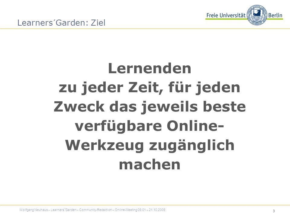 4 Existierende Lösungen Wolfgang Neuhaus – Learners´Garden – Community-Redaktion – Online-Meeting 09.01 – 21.10.2009