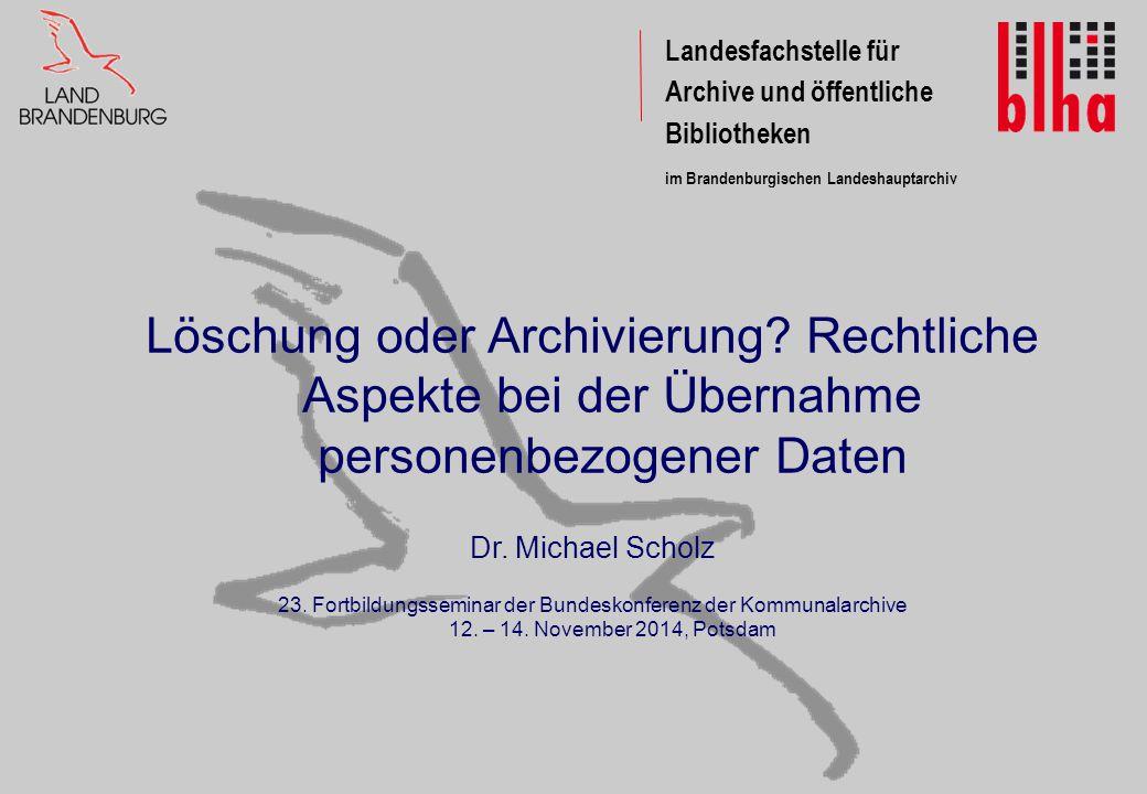 Löschung oder Archivierung.Rechtliche Aspekte bei der Übernahme personenbezogener Daten Dr.