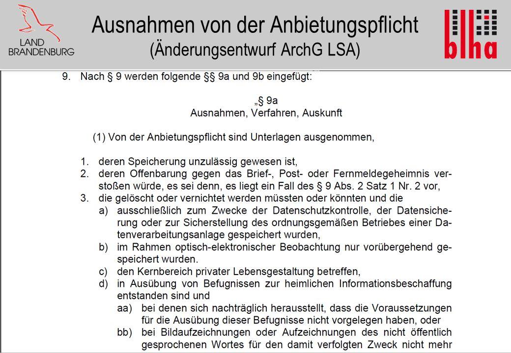 12 Ausnahmen von der Anbietungspflicht (Änderungsentwurf ArchG LSA) Ausnahmen von der Anbietungspflicht: