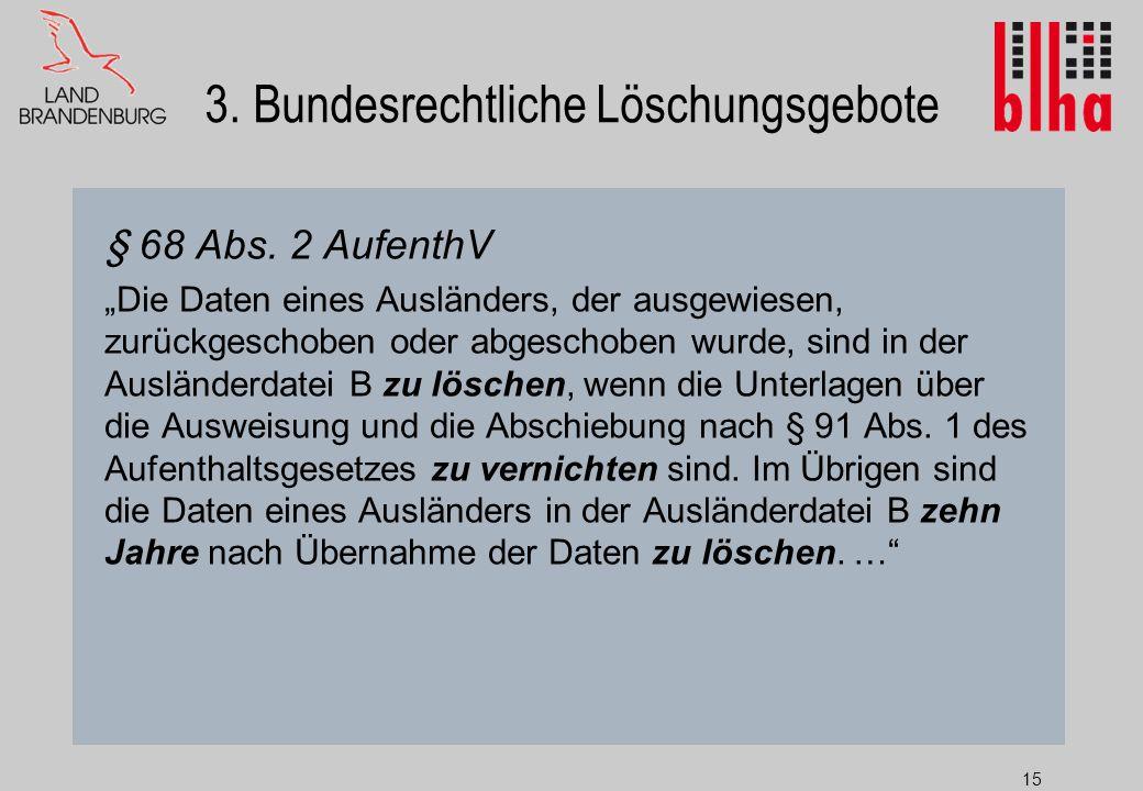15 3.Bundesrechtliche Löschungsgebote § 68 Abs.