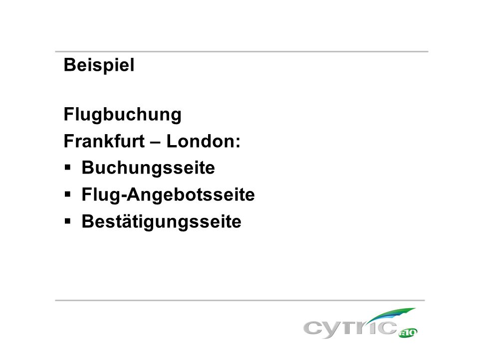Beispiel Flugbuchung Frankfurt – London:  Buchungsseite  Flug-Angebotsseite  Bestätigungsseite
