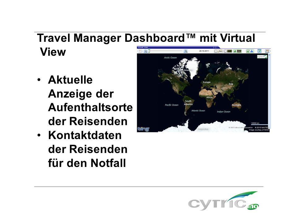 Travel Manager Dashboard™ mit Virtual View Aktuelle Anzeige der Aufenthaltsorte der Reisenden Kontaktdaten der Reisenden für den Notfall