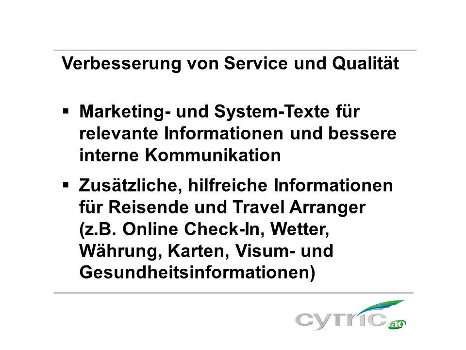 Verbesserung von Service und Qualität  Marketing- und System-Texte für relevante Informationen und bessere interne Kommunikation  Zusätzliche, hilfr