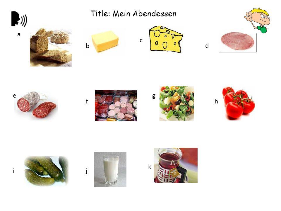Title: Mein Abendessen a b c d e f g h ij k