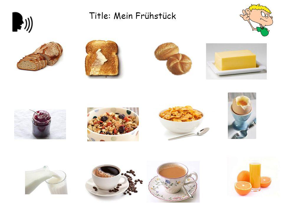 Title: Mein Frühstück
