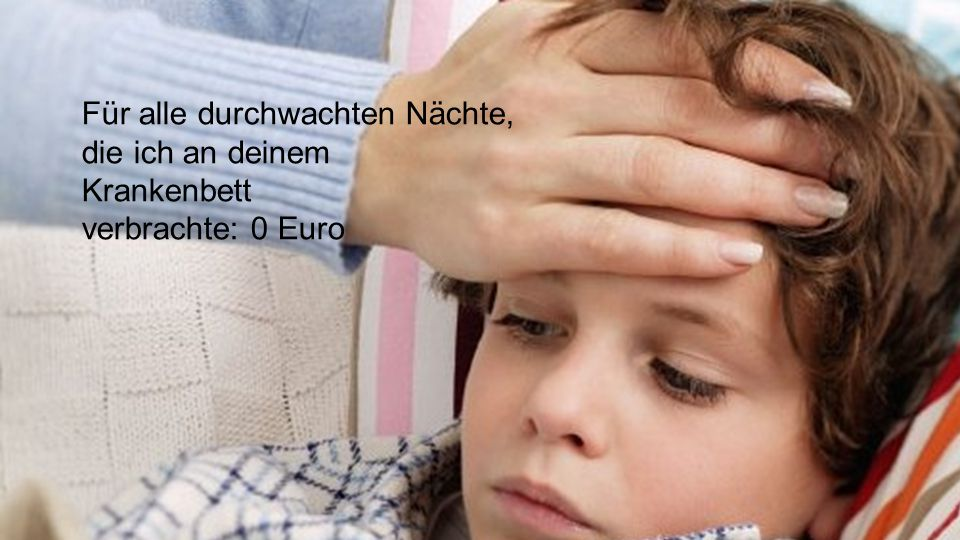 Für neun Monate lang unter meinem Herzen tragen: 0 Euro