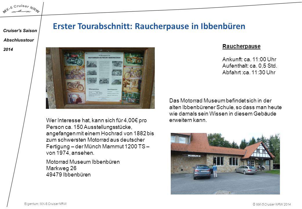 © MX-5 Cruiser NRW 2014 Erster Tourabschnitt: Raucherpause in Ibbenbüren Raucherpause Ankunft: ca.