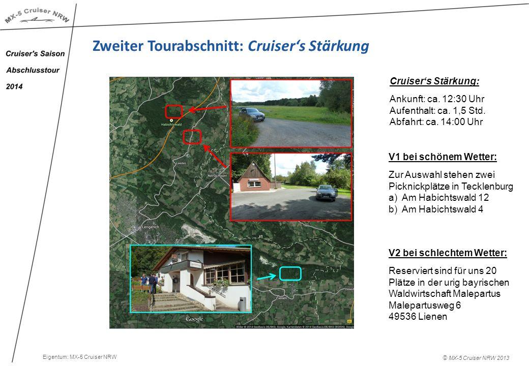 © MX-5 Cruiser NRW 2013 Zweiter Tourabschnitt: Cruiser's Stärkung Cruiser's Stärkung: Ankunft: ca.