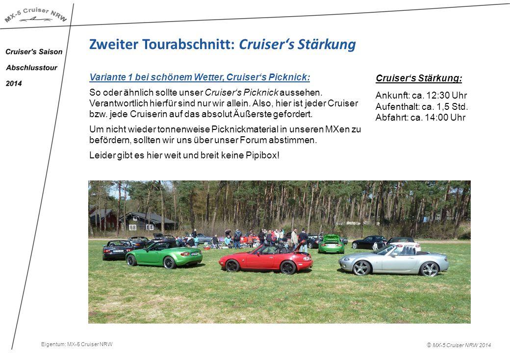 © MX-5 Cruiser NRW 2014 Zweiter Tourabschnitt: Cruiser's Stärkung Eigentum: MX-5 Cruiser NRW Cruiser's Stärkung: Ankunft: ca.