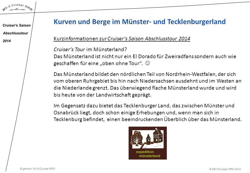 © MX-5 Cruiser NRW 2014 Kurven und Berge im Münster- und Tecklenburgerland Kurzinformationen zur Cruiser's Saison Abschlusstour 2014 Cruiser's Tour im Münsterland.