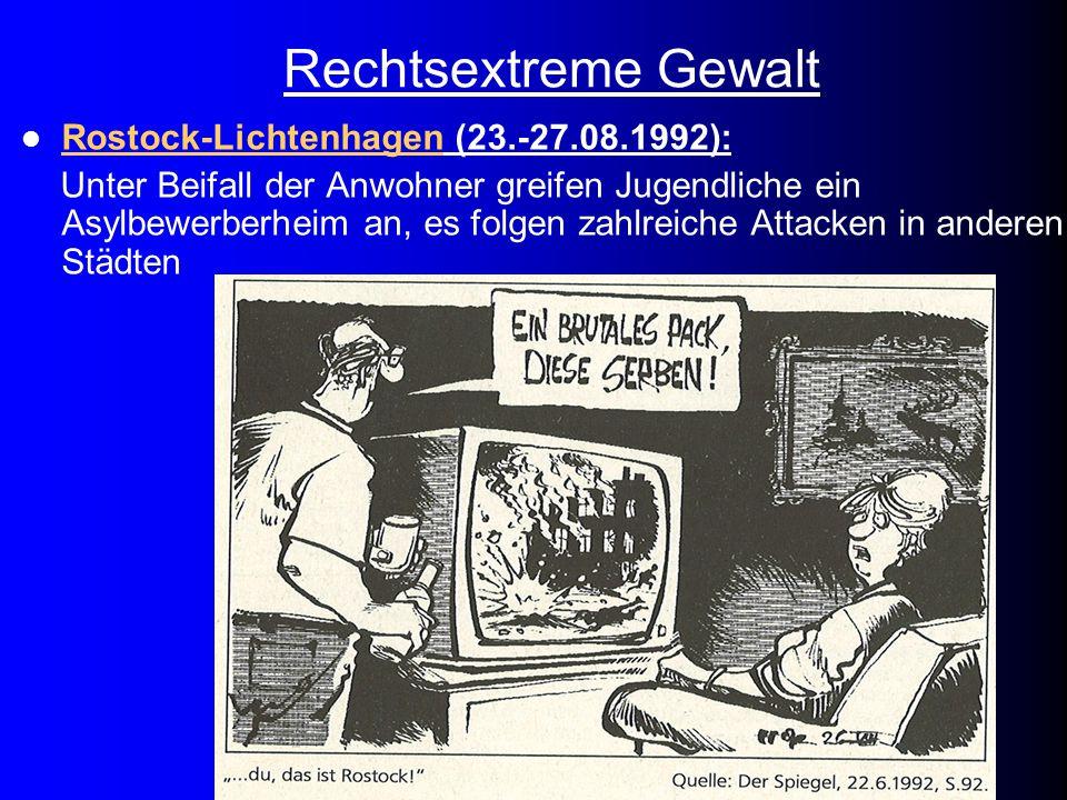 Rechtsextreme Gewalt Rostock-Lichtenhagen (23.-27.08.1992): Unter Beifall der Anwohner greifen Jugendliche ein Asylbewerberheim an, es folgen zahlreic