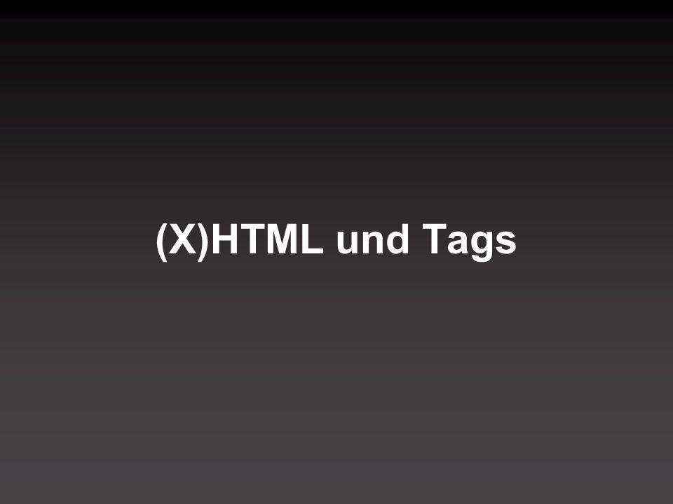 (X)HTML und Tags