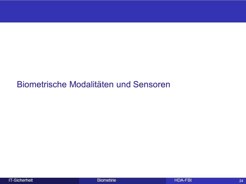 24 BiometirieHDA-FBIIT-Sicherheit Biometrische Modalitäten und Sensoren 24