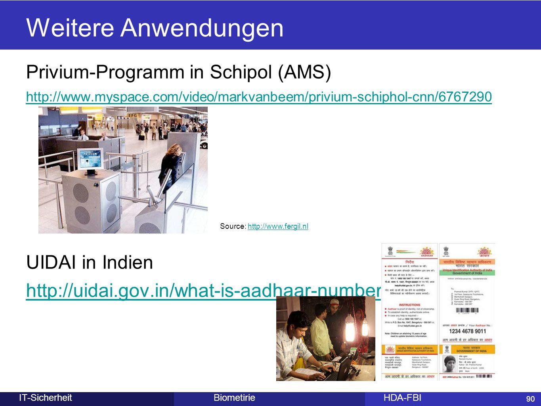 90 BiometirieHDA-FBIIT-Sicherheit Weitere Anwendungen 90 Privium-Programm in Schipol (AMS) http://www.myspace.com/video/markvanbeem/privium-schiphol-c