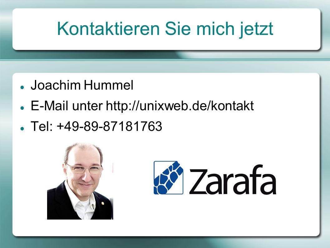 Kontaktieren Sie mich jetzt Joachim Hummel E-Mail unter http://unixweb.de/kontakt Tel: +49-89-87181763