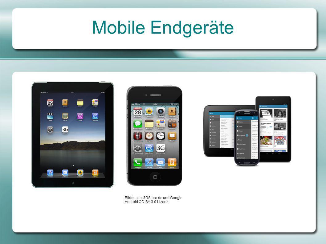 Mobile Endgeräte Bildquelle: 3GStore.de und Google Android CC-BY 3.0 Lizenz