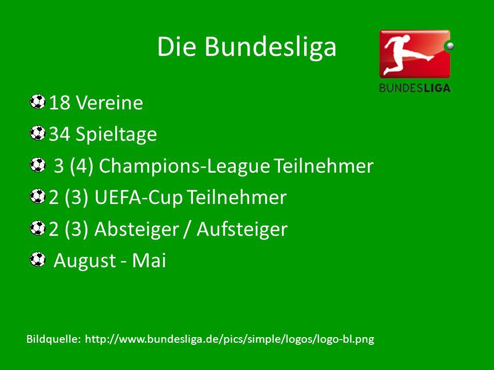 Die Bundesliga 18 Vereine 34 Spieltage 3 (4) Champions-League Teilnehmer 2 (3) UEFA-Cup Teilnehmer 2 (3) Absteiger / Aufsteiger August - Mai Bildquell