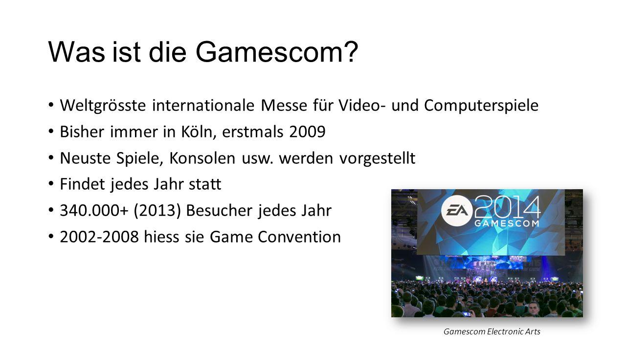 Was ist die Gamescom? Weltgrösste internationale Messe für Video- und Computerspiele Bisher immer in Köln, erstmals 2009 Neuste Spiele, Konsolen usw.