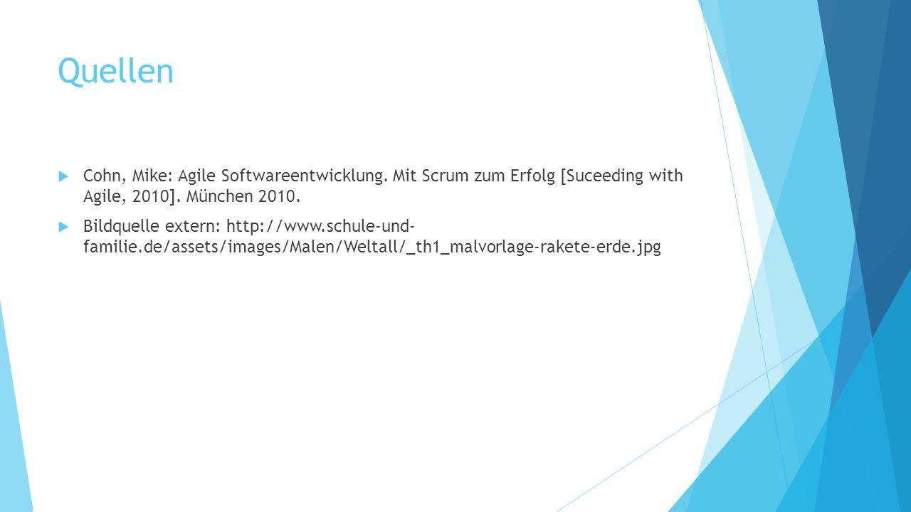Quellen  Cohn, Mike: Agile Softwareentwicklung. Mit Scrum zum Erfolg [Suceeding with Agile, 2010]. München 2010.  Bildquelle extern: http://www.schu