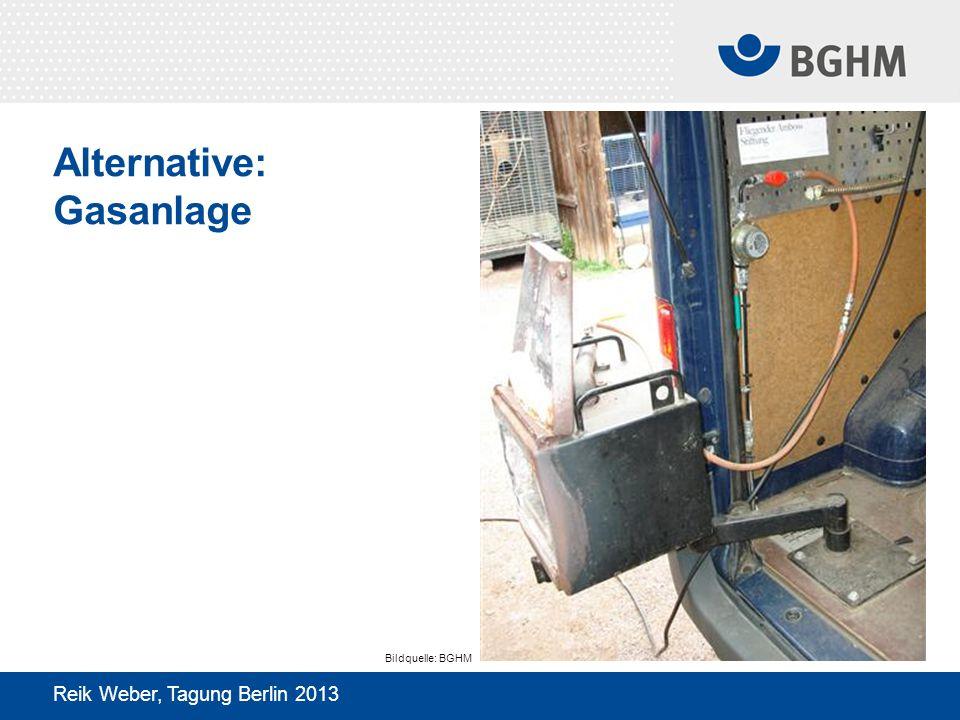 Alternative: Gasanlage Reik Weber, Tagung Berlin 2013 Bildquelle: BGHM