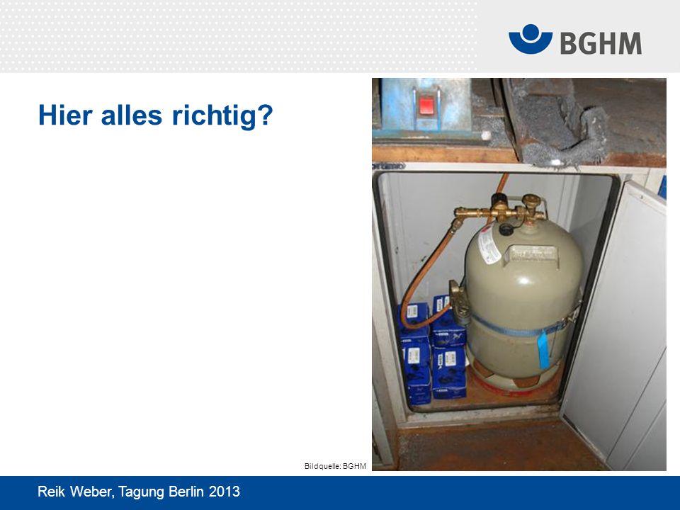 Hier alles richtig? Reik Weber, Tagung Berlin 2013 Bildquelle: BGHM