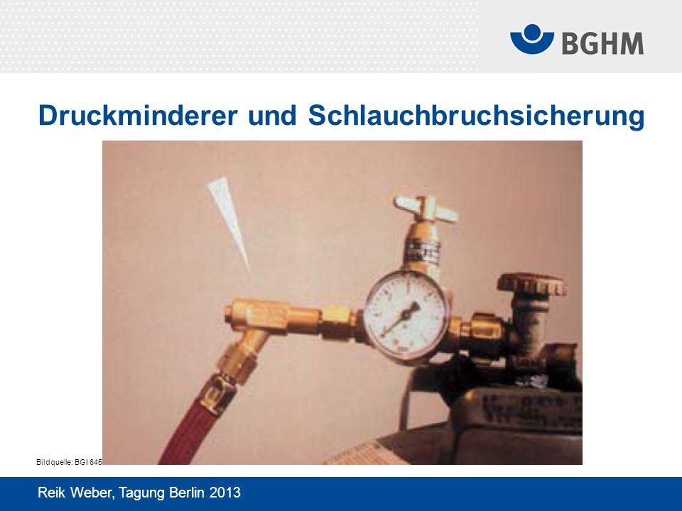 Flaschenanschluss 11-kg-Flasche Reik Weber, Tagung Berlin 2013 33-kg-Flasche Bildquelle: BGI 645