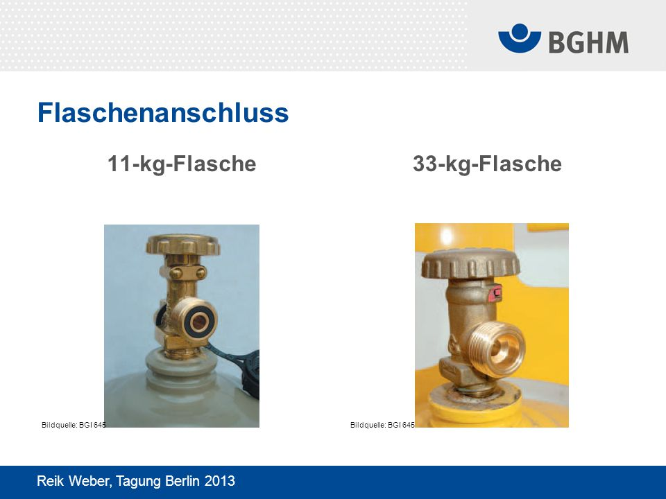 Schlauchbruchsicherung II Reik Weber, Tagung Berlin 2013 Bildquelle: BGI 645