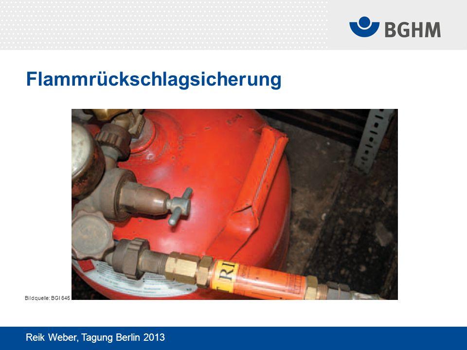 Flammrückschlagsicherung Reik Weber, Tagung Berlin 2013 Bildquelle: BGI 645