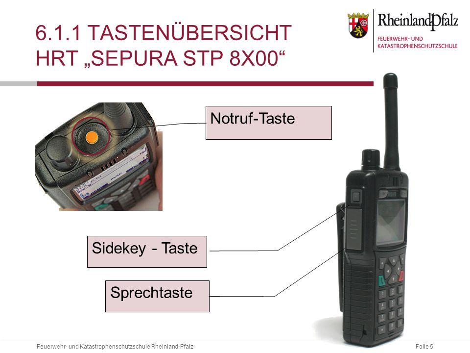 """Folie 5Feuerwehr- und Katastrophenschutzschule Rheinland-Pfalz 6.1.1 TASTENÜBERSICHT HRT """"SEPURA STP 8X00"""" Notruf-Taste Sprechtaste Sidekey - Taste"""