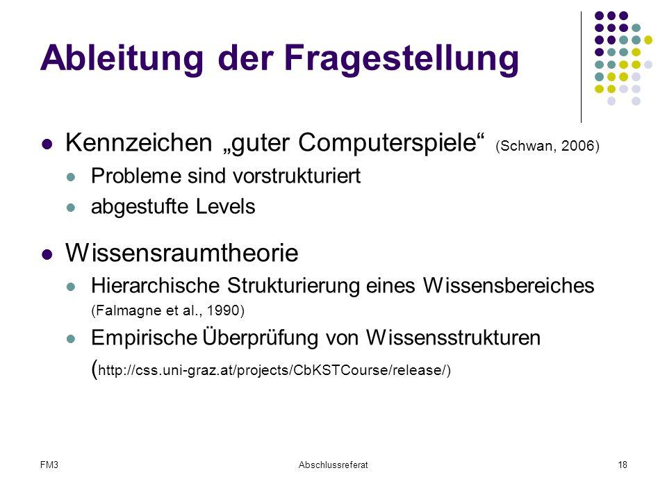 """FM3Abschlussreferat18 Ableitung der Fragestellung Kennzeichen """"guter Computerspiele"""" (Schwan, 2006) Probleme sind vorstrukturiert abgestufte Levels Wi"""