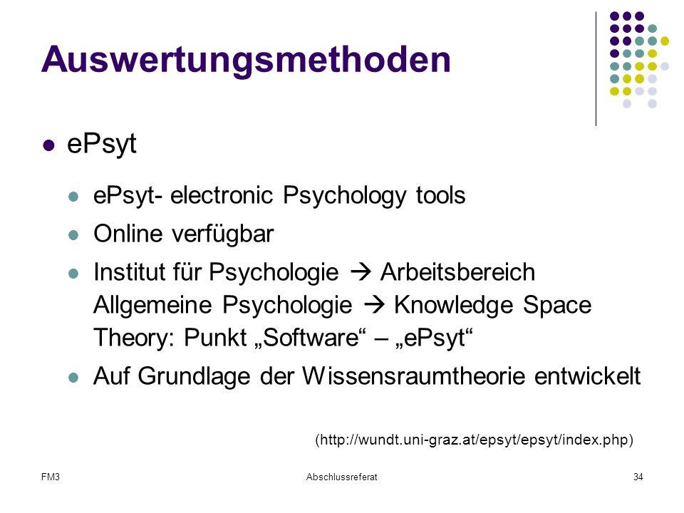 FM3Abschlussreferat34 Auswertungsmethoden ePsyt ePsyt- electronic Psychology tools Online verfügbar Institut für Psychologie  Arbeitsbereich Allgemei