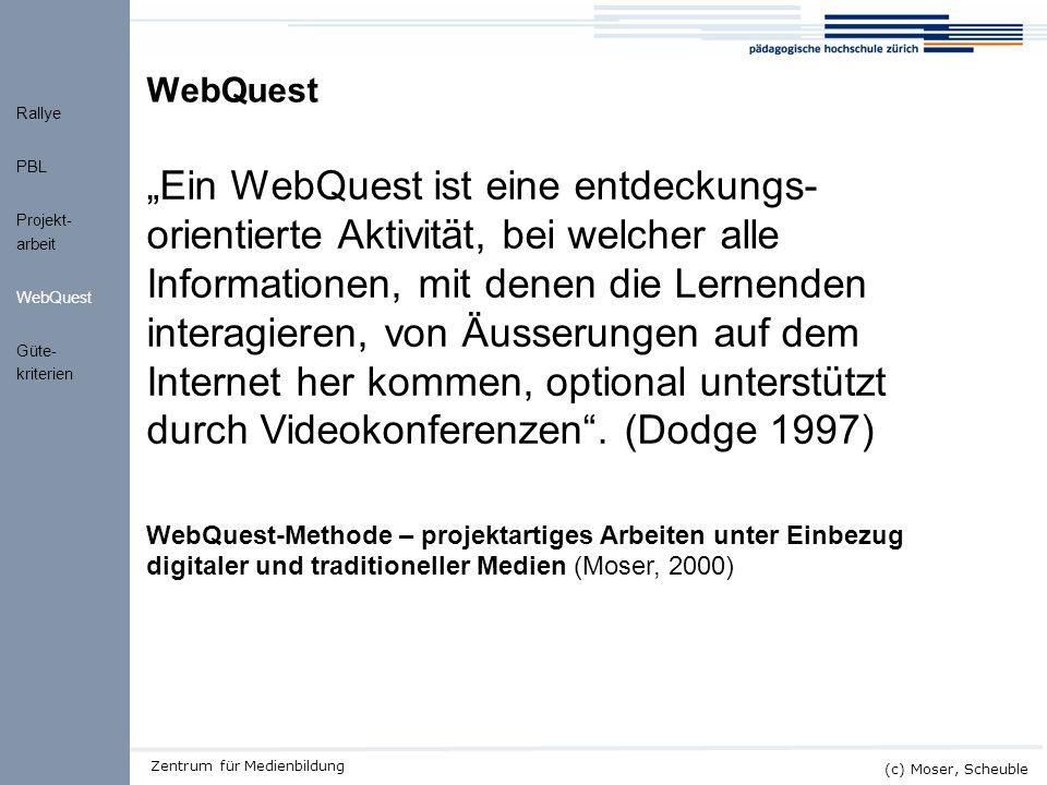 """Kick-off ALMO (c) Moser, Scheuble Zentrum für Medienbildung WebQuest """"Ein WebQuest ist eine entdeckungs- orientierte Aktivität, bei welcher alle Infor"""