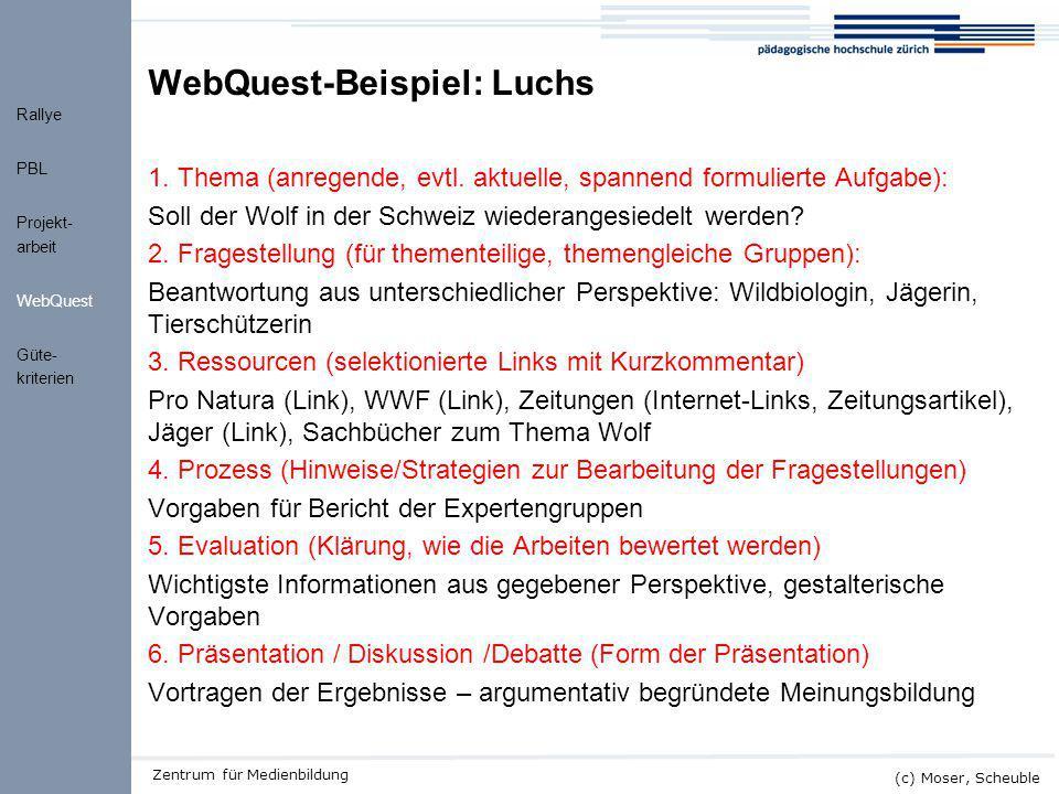 Kick-off ALMO (c) Moser, Scheuble Zentrum für Medienbildung WebQuest-Beispiel: Luchs 1. Thema (anregende, evtl. aktuelle, spannend formulierte Aufgabe