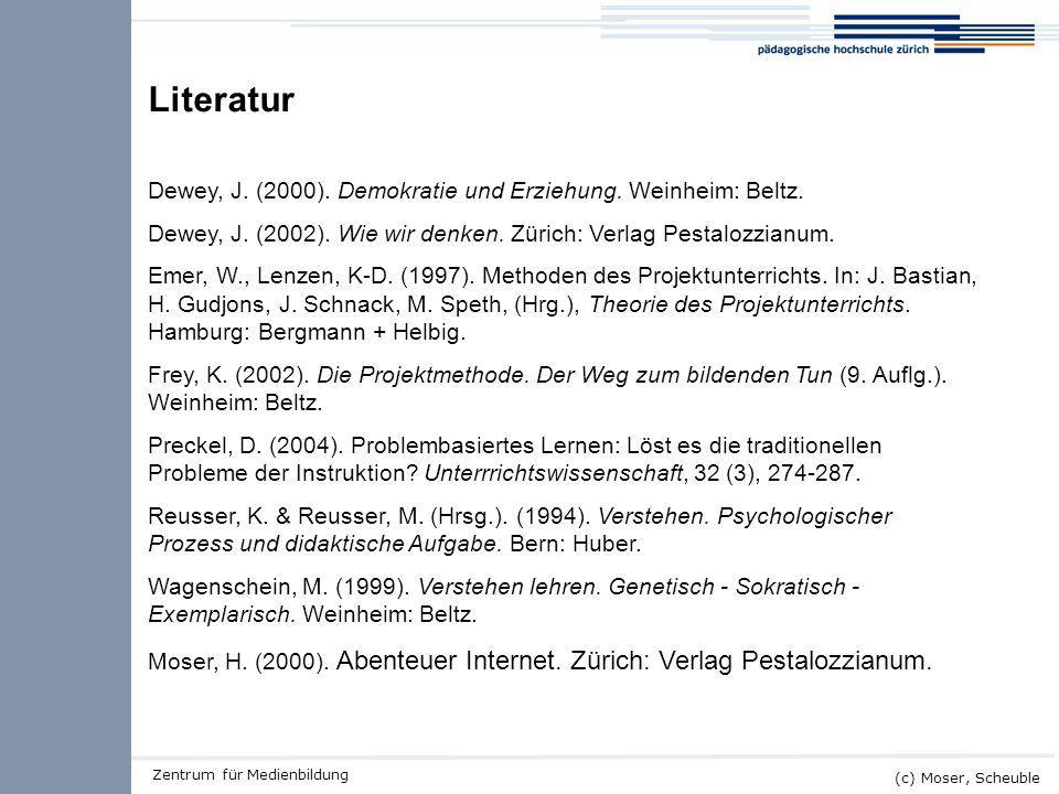 Kick-off ALMO (c) Moser, Scheuble Zentrum für Medienbildung Literatur Dewey, J. (2000). Demokratie und Erziehung. Weinheim: Beltz. Dewey, J. (2002). W