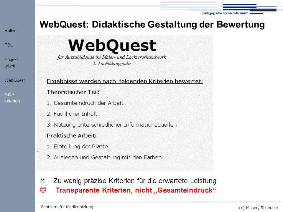 Kick-off ALMO (c) Moser, Scheuble Zentrum für Medienbildung WebQuest: Didaktische Gestaltung der Bewertung  Zu wenig präzise Kriterien für die erwart
