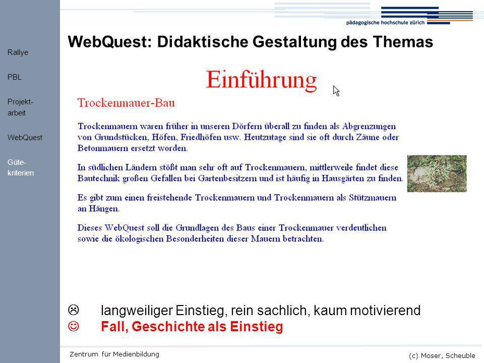 Kick-off ALMO (c) Moser, Scheuble Zentrum für Medienbildung  langweiliger Einstieg, rein sachlich, kaum motivierend Fall, Geschichte als Einstieg Web