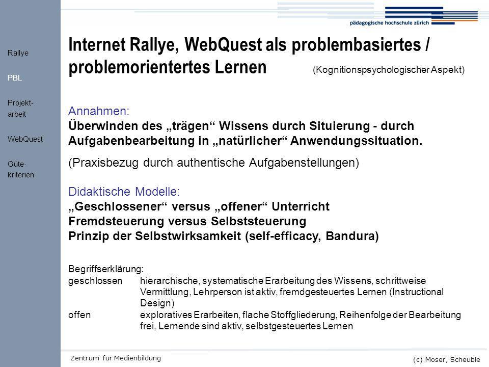 Kick-off ALMO (c) Moser, Scheuble Zentrum für Medienbildung Internet Rallye, WebQuest als problembasiertes / problemorientertes Lernen (Kognitionspsyc